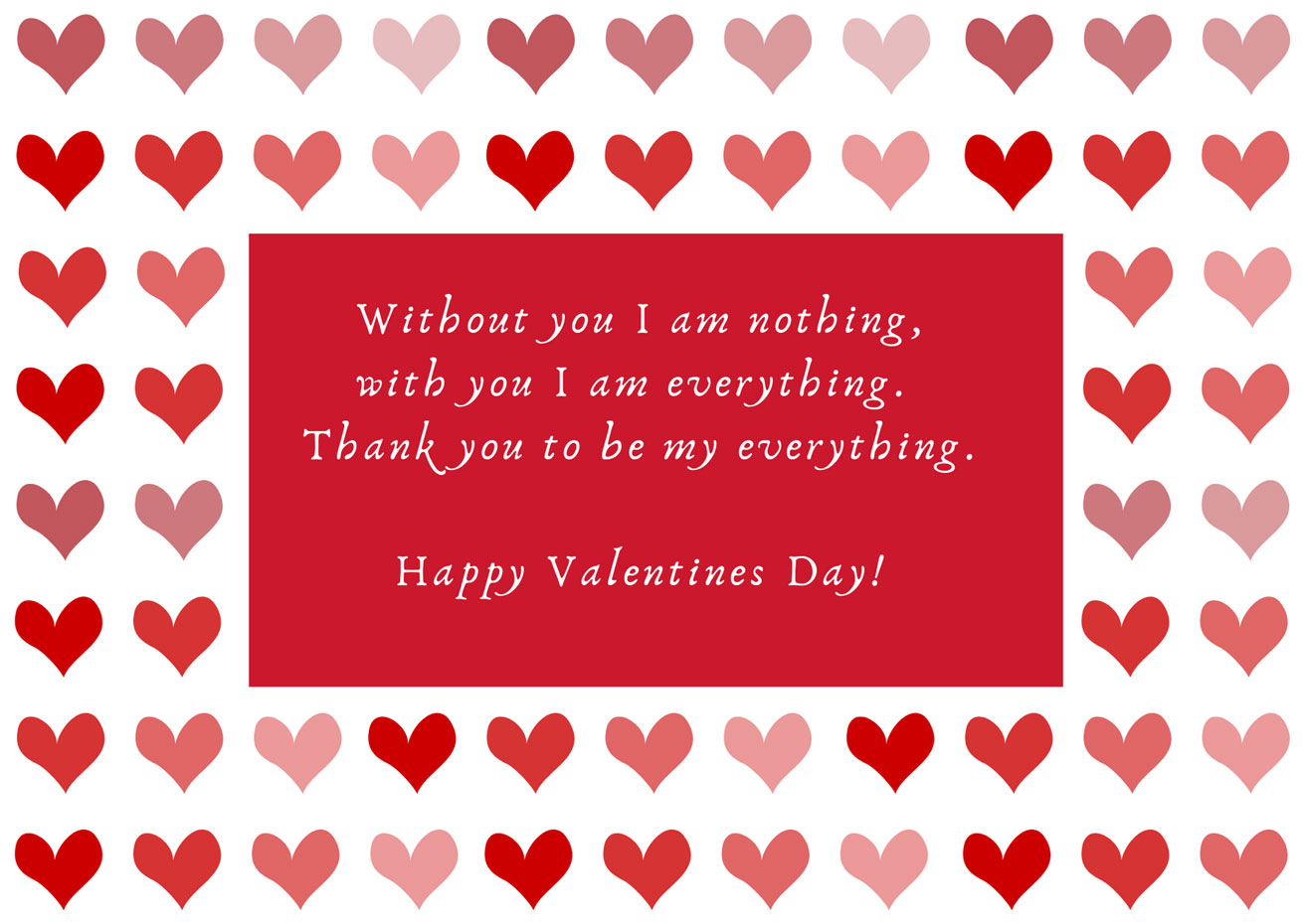 Without you I´m nothing. Happy Valentine´s Day