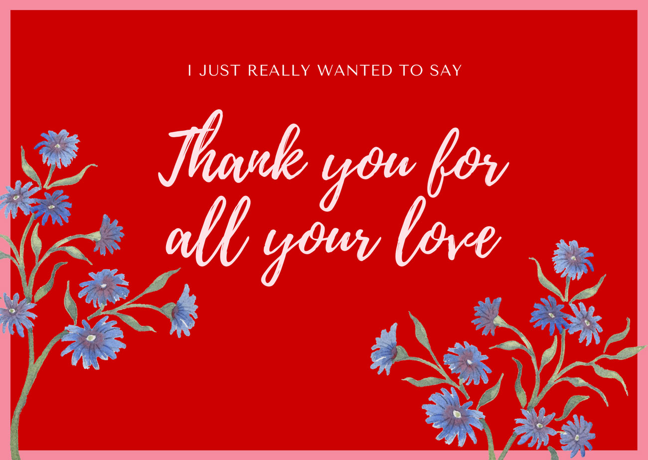 Thank you for all your love